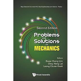 Problems And Solutions On Mechanics Second Edition 0 Major American Universities Phd Qualifying Questions And Solutions  Physics