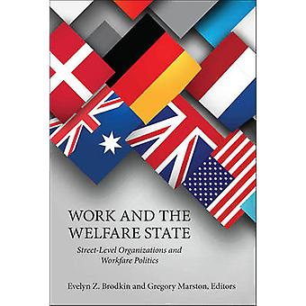 Work and the Welfare State by Gregory Marston Evelyn Z. Brodkin