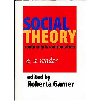 Social Theory  Continuity and Confrontation by R Garner