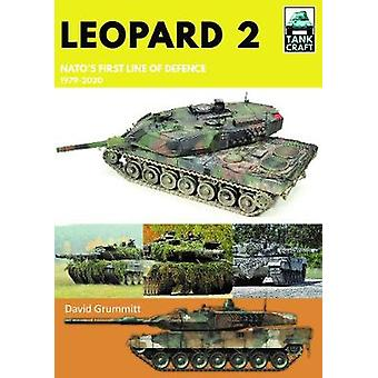 Leopard 2 NATO's First Line of Defence 19792020 Tank Craft