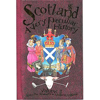 Scotland A Very Peculiar History Volume 2 by Fiona Macdonald/Book House