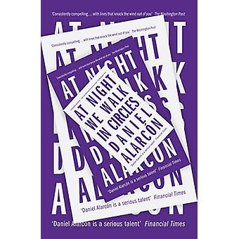 At Night We Walk in Circles by Daniel Alarcon - 9780007517411 Book