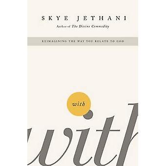 -Replanteo de la manera que te relacionas con Dios por Skye Jethani - 9781595