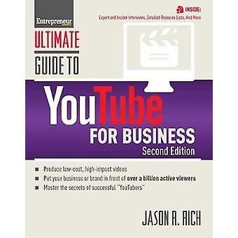 Ultimate Guide to YouTube for Business by Jason R. Rich - 97815991861