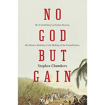 Ingen Gud, men gevinst - den ufortalte historien om cubanske slaveri - Monroe-Doctr
