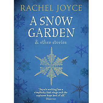 Ein Schnee-Garten und andere Geschichten von Rachel Joyce - 9781784162047 Buch