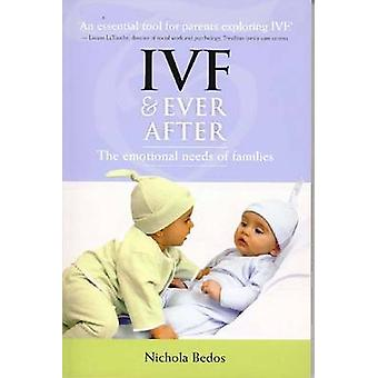 IVF and Ever After - The Emotional Needs of Families by Nichola Bedos