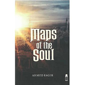Maps of the Soul by Ahmed Fagih - 9781850772712 Book