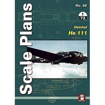 Scale Plans No. 48 - Heinkel He 111 - 2018 by Maciej Noszczak - 9788365