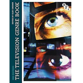 The Television Genre Book (3rd New edition) by Glen Creeber - 9781844