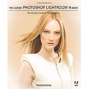 Adobe Photoshop Lightroom 4 Buch:: Das komplette Handbuch für Fotografen
