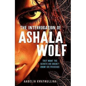 De stam 1: De ondervraging van Ashala Wolf