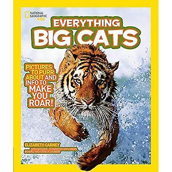 National Geographic crianças tudo gatos grandes: fotos para ronronar sobre e informação para você fazer o rugido!