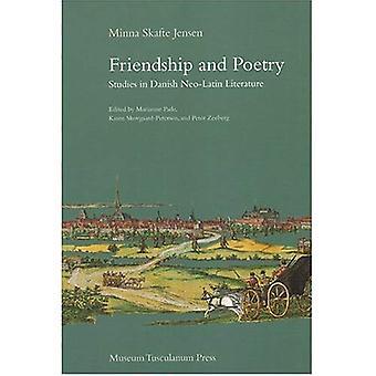 Vriendschap en poëzie: Studies in Deense Neolatijnse literatuur