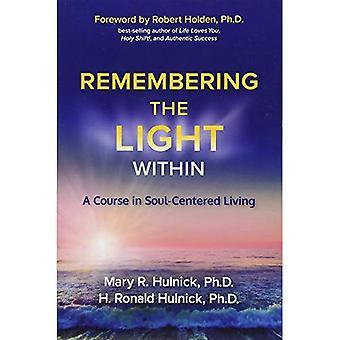 Se souvenant de la lumière au sein: un cours de vie axée sur l'âme