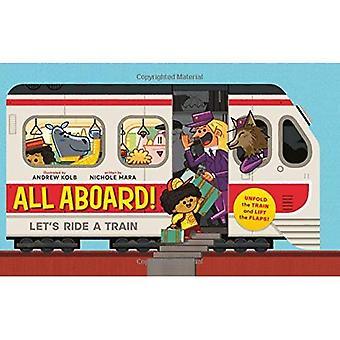 All Aboard!: Let's Ride A Train [Board boek]