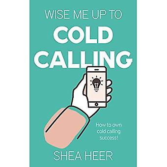 Wise Me Up To Cold Calling