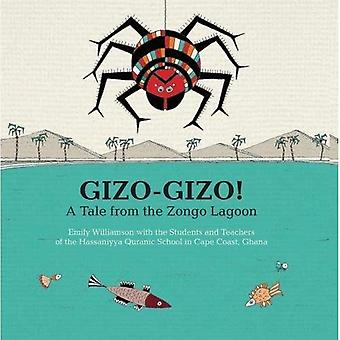 Gizo-Gizo: A Tale from the� Zongo Lagoon: 2016