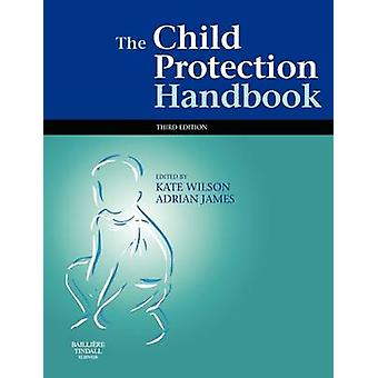 The Child Protection Handbook by Wilson & Kate