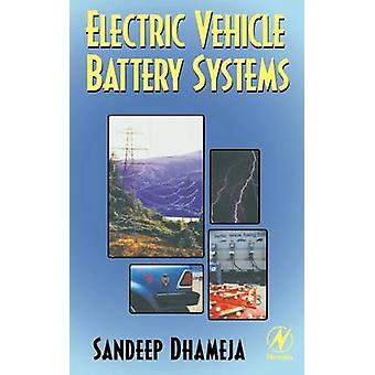 Electric Vehicle Battery Systems by Dhameja & Sandeep