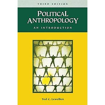 Politisk antropologi av Lewellen & Ted C.