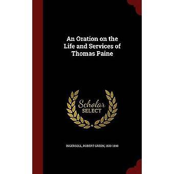 En Oration på liv och tjänster av Thomas Paine av Ingersoll & Robert Green