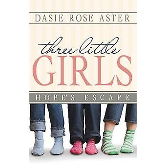 Three Little Girls Hopes Escape by Aster & Dasie Rose