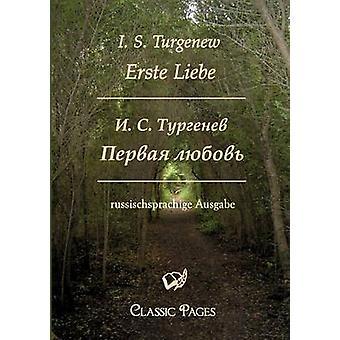 Erste LiebePervaja Ljubov par Turgenew & I. S.