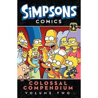 Simpsons Comics Colossal Compendium - Volume 2 by Matt Groening - 978