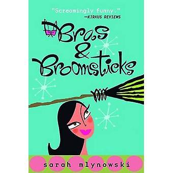 Bras & Broomsticks by Sarah Mlynowski - 9780385731843 Book