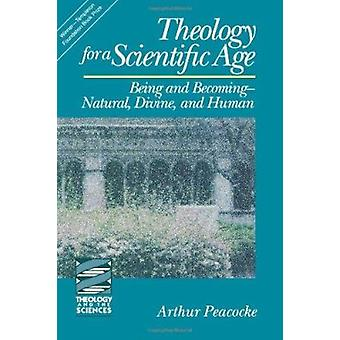 Theology for a Scientific Age - Being and Becoming--Natural - Divine -