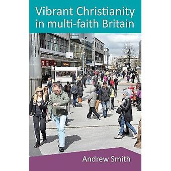 Vibrant Christianity in Multifaith Britain - Equipping the church for