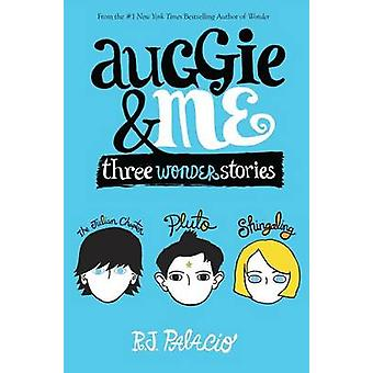 Auggie & Me - Three Wonder Stories by R J Palacio - 9781101934869