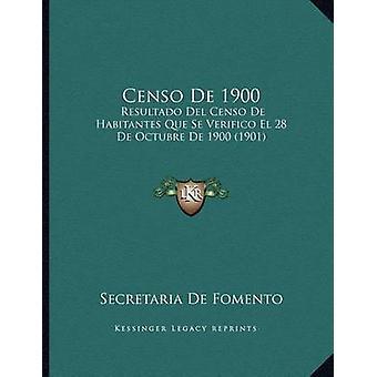 Censo de 1900 - Resultado del Censo de Habitantes Que Se Verifico El 2