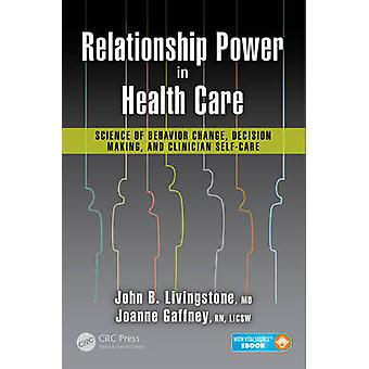 Relationship Power in Health Care - Science of Behavior Change - Decis