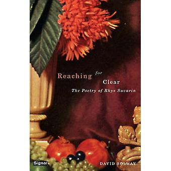 Reaching for Clear by David Solway - 9781550652178 Book