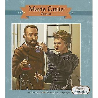 Marie Curie - Scientist by Mary Lindeen - Reed Sprunger - Douglas Craw