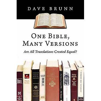 One Bible - Many Versions - Are All Translations Created Equal? by Dav
