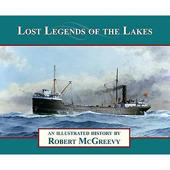 Lost Legends of the Lakes - A Unique Study of the Maritime Heritage of