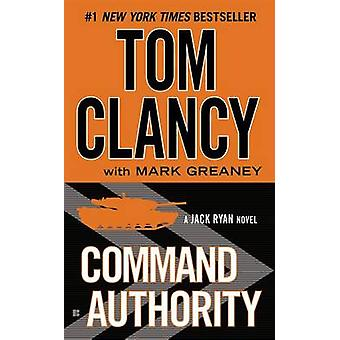 Command Authority by Tom Clancy - Mark Greaney - 9780425275139 Book