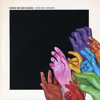 Here We Go Magic - How Do I Know [Vinyl] USA import