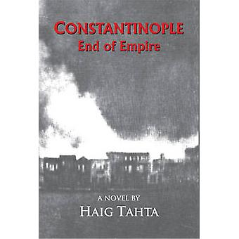 Constantinople  End of Empire by Tahta & Haig