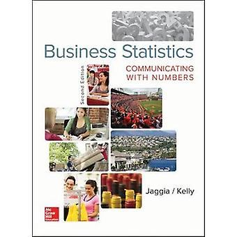 Business Statistics Communicating with Numbers by Sanjiv Jaggia