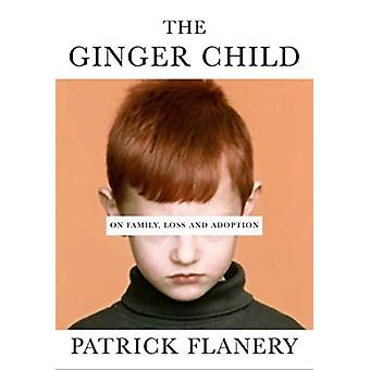 Ginger Child by Patrick Flanery