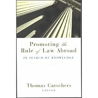 Promover el estado de derecho en el extranjero - en busca de conocimientos por Thomas Ca