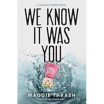 We Know It Was You par Maggie Thrash