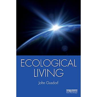 Ecological Living by John Gusdorf