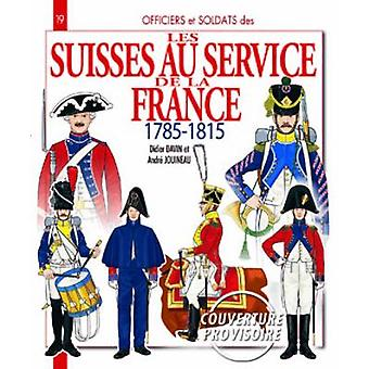 The Swiss in French Service by Didier Davin - 9782352502357 Book