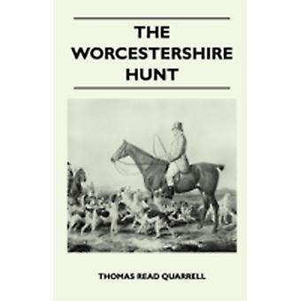 The Worcestershire Hunt Compiled From Old Original Sources  With 125 Illustrations and Three Maps by Quarrell & Thomas Read