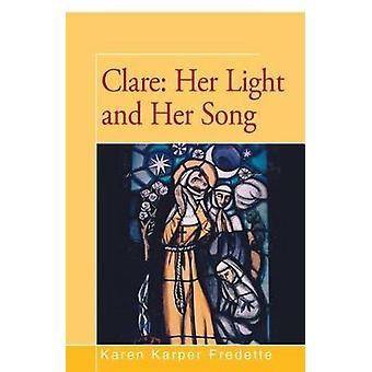 Clare Her Light and Her Song by Fredette & Karen